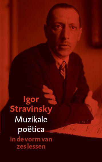 Igor Stravinsky – Muzikale poëtica in de vorm van zes lessen