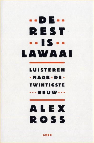 De rest is lawaai – Alex Ross