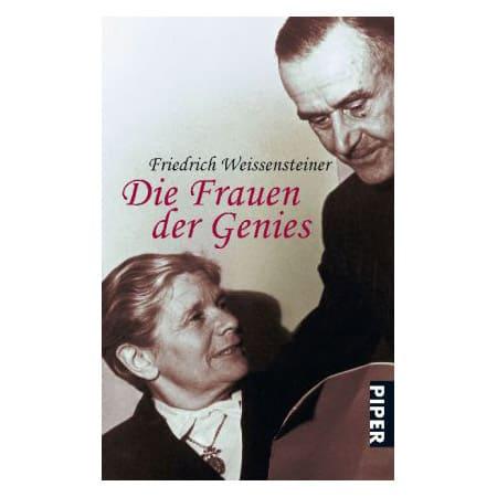 Friedrich Weissensteiner Die Frauen der Genies