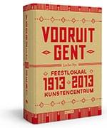Vooruit Gent – Feestlokaal 1913-2013