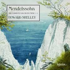 Felix Mendelssohn The Complete Solo Piano Music volume 1,   Howard Shelley